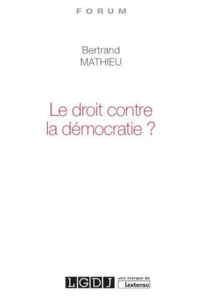 le-droit-contre-la-democratie-9782275057361